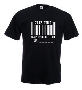 Tricou imprimat 21.12.2012 Supravietuitor