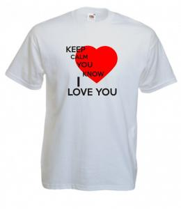 Tricou imprimat Keep Calm, I Love You